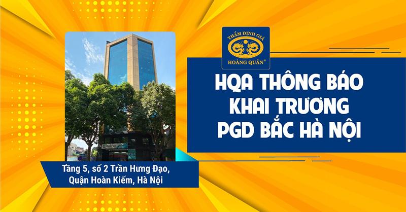 Thẩm định giá Hoàng Quân khai trương Phòng giao dịch Bắc Hà Nội